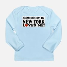 Somebody in New York Loves Me! Long Sleeve T-Shirt