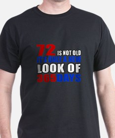72 is not old it is only a new look T-Shirt