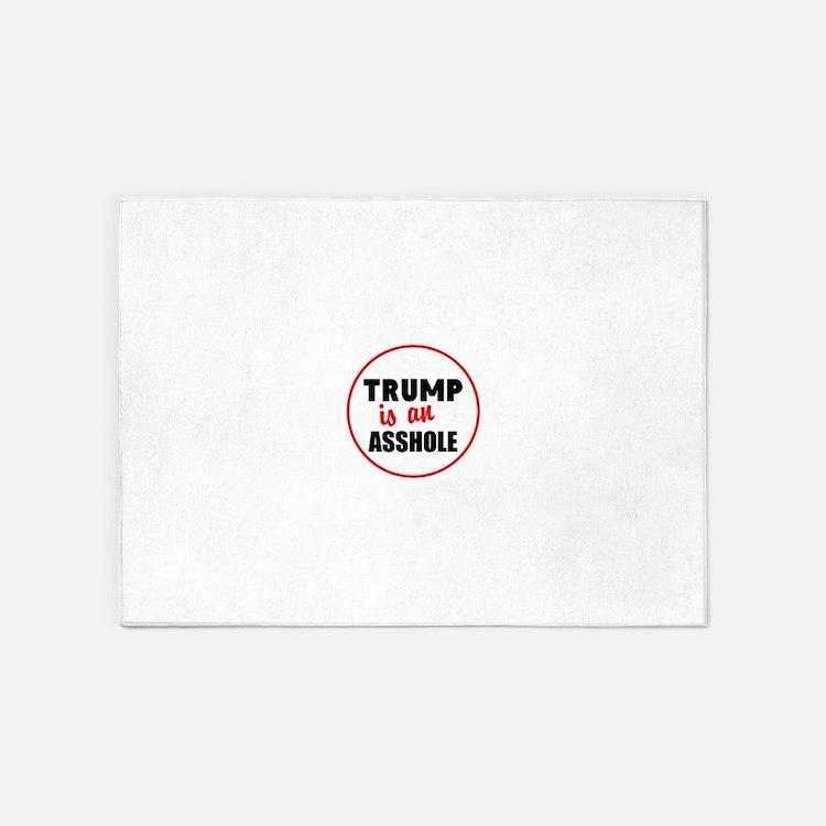 Trump is an asshole 5'x7'Area Rug