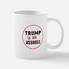 Trump is an asshole Mugs