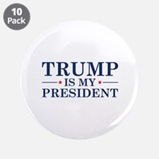 """Trump Is My President 3.5"""" Button (10 pack)"""