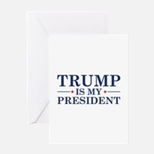 Trump Is My President Greeting Card
