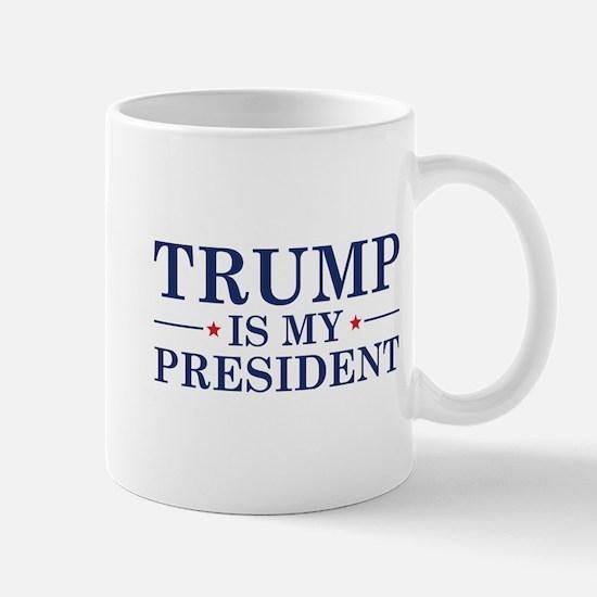 Trump Is My President Mug