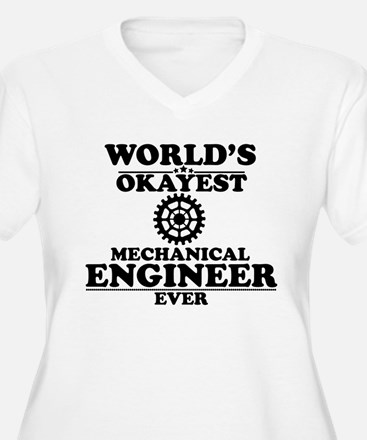 WORLD'S OKAYEST MECHANICAL ENGINEER EVER Plus Size