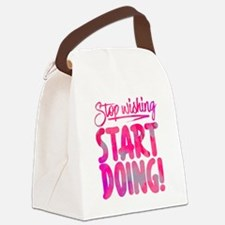 Stop Wishing Start Doing Canvas Lunch Bag