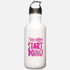 Stop Wishing Start Doi Water Bottle