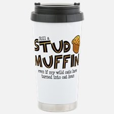 Still A Stud Muffin Stainless Steel Travel Mug