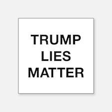"Trump Lies Matter Square Sticker 3"" x 3"""
