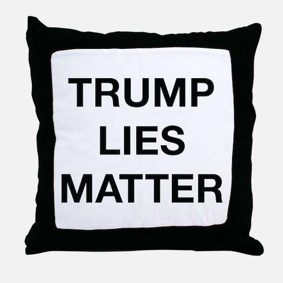 Trump Lies Matter Throw Pillow