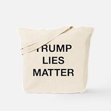 Trump Lies Matter Tote Bag