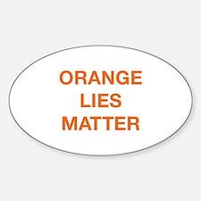 Orange Lies Matter Sticker (Oval)