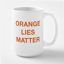 Orange Lies Matter Large Mug