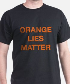 Orange Lies Matter T-Shirt