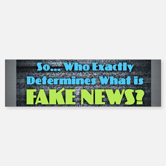 Fake News Bumper Bumper Bumper Sticker