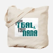 I Wear Teal For My Nana 6 Tote Bag