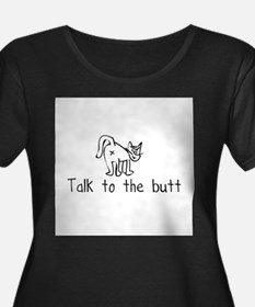 Talk to the Butt Plus Size T-Shirt