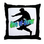 To Be And To Last (Etre et Du Throw Pillow