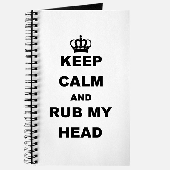 KEEP CALM AND RUB MY HEAD Journal