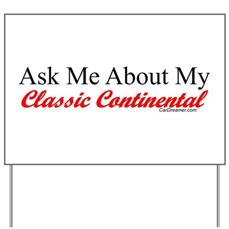 """Ask About My Continental"" Yard Sign"