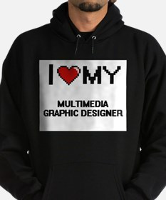 I love my Multimedia Graphic Designer Sweatshirt