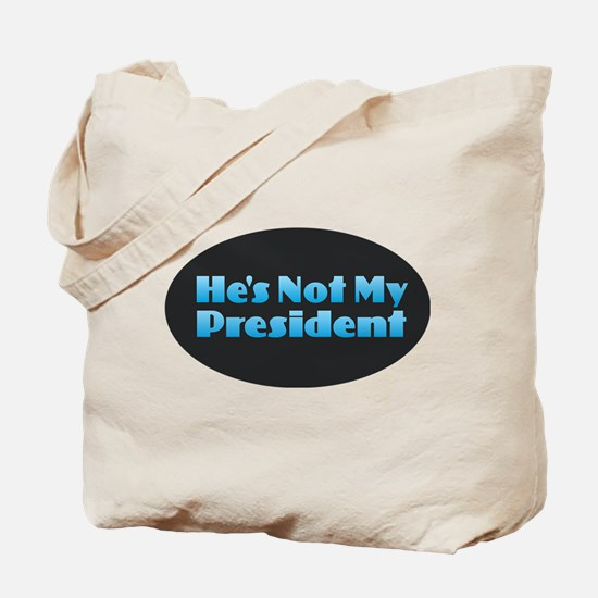 He's Not My President Tote Bag