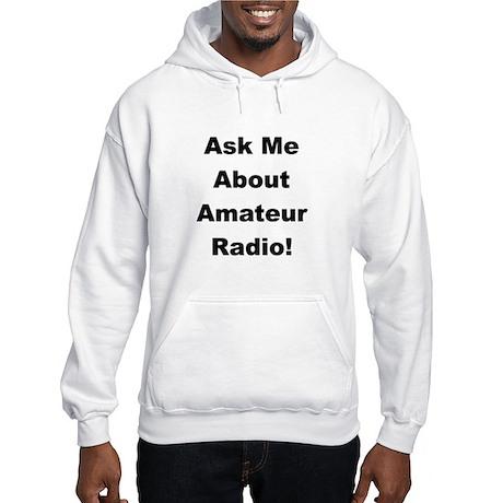 Ask Me About Amateur Radio! Hooded Sweatshirt