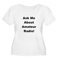 Ask Me About Amateur Radio! T-Shirt