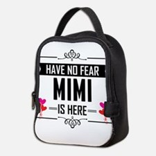 Have No Fear Mimi Is Here Neoprene Lunch Bag