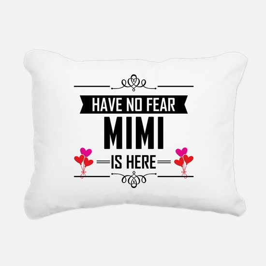 Have No Fear Mimi Is Here Rectangular Canvas Pillo