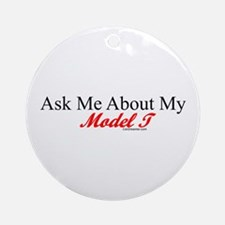 """""""Ask About My Model A"""" Ornament (Round)"""