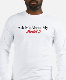 """Ask About My Model A"" Long Sleeve T-Shirt"