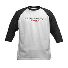 """""""Ask About My Model A"""" Tee"""