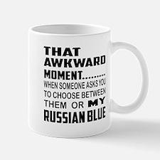 That awkward moment..... Russian Blue c Mug