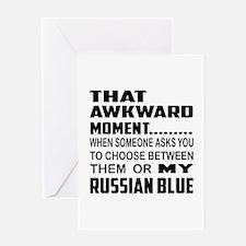 That awkward moment..... Russian Blu Greeting Card