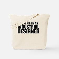 Trust Me, I'm An Industrial Designer Tote Bag