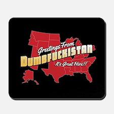Greetings from Dumbfuckistan Mousepad