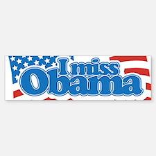 I Miss Obama Bumper Bumper Sticker
