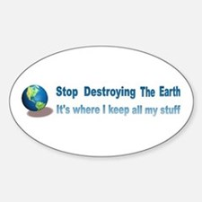 Stop Destroying the Earth: Stuff Decal