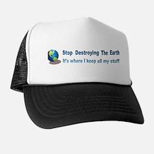 Stop Destroying the Earth: Stuff Trucker Hat