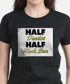 Half Dentist Half Rock Star T-Shirt