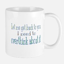 Overthink About It Mugs