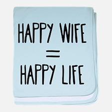 Happy Wife = Happy Life baby blanket