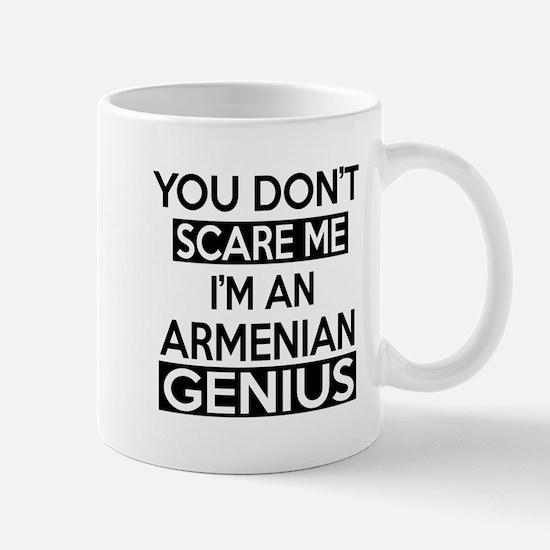 You Do Not Scare Me I Am ArMenian Geniu Mug