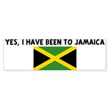 YES I HAVE BEEN TO JAMAICA Bumper Bumper Sticker