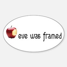 eve was framed Oval Decal