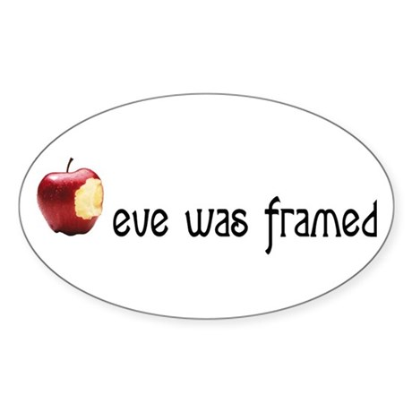 eve was framed Oval Sticker