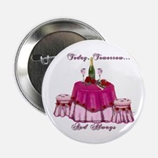 """Today Tomorrow and Always 2.25"""" Button (10 pack)"""
