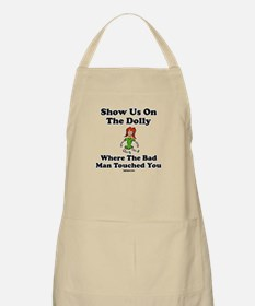 Show Us On The Dolly Where Th BBQ Apron