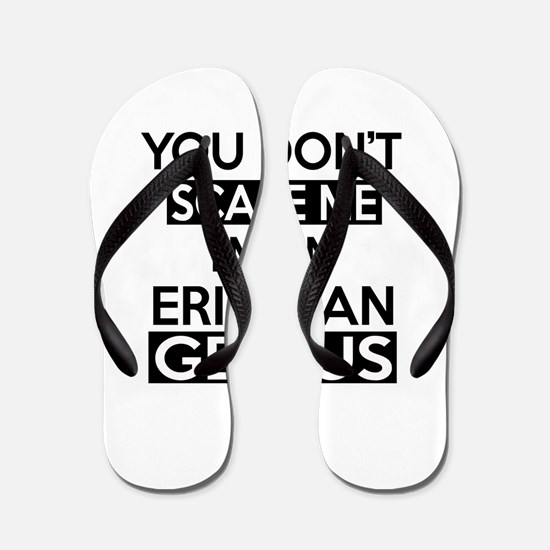 You Do Not Scare Me I Am Eritrean Geniu Flip Flops