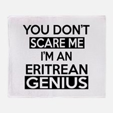You Do Not Scare Me I Am Eritrean Ge Throw Blanket